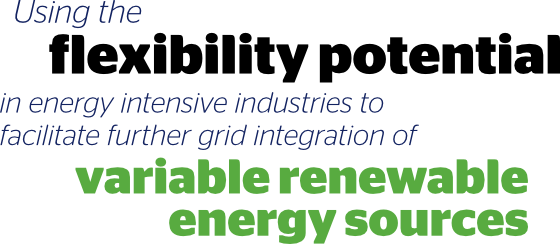 Using the flexibility potential in energy intensive industries to facilitate further grid integration of variable renewable energy sources