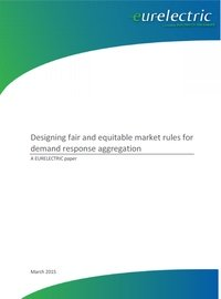 Designing fair and equitable market rules for demand response aggregation - A EURELECTRIC paper